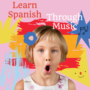Learn Spanish Through Music! | 6 months to 5 years old