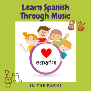 Learn Spanish Through Music | in the Park | 6 months to 5 years old